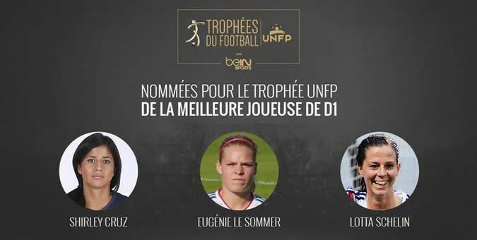 UNFP. Football féminin. Shirley Cruz, Lotta Schelin, Eugénie le Sommer «Trophée meilleure joueuse de D1»