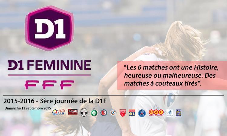 D1F – J3. Les six matches ont une véritable Histoire. Celles qui perdront s'en souviendront.