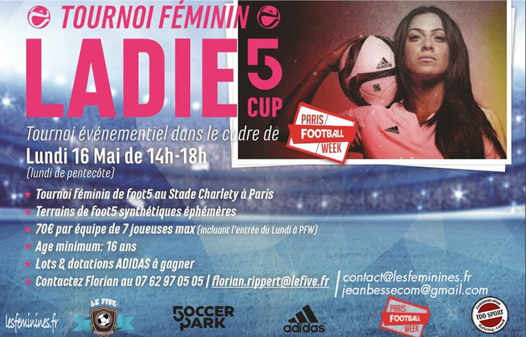 Ladie Cup. Tournoi Five. Paris Football Week. Lesfeminines.fr TDO Sport.