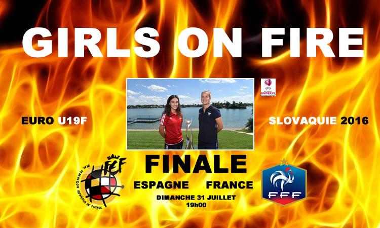 EURO U19F – Finale pour le titre européen – France – Espagne – GIRLS ON FIRE pour un titre !