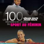 Livre – ITW avec Julien Holtz «Les 100 histoires de Légende du Sport AU féminin.»